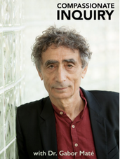 Compassionate Inquiry with Dr. Gabor Mate